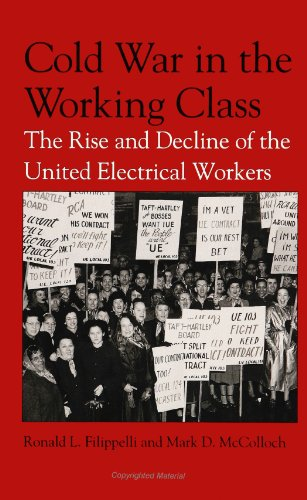 Cold War in the Working Class: The Rise and Decline of the United Electrical Workers (SUNY series in American Labor History)