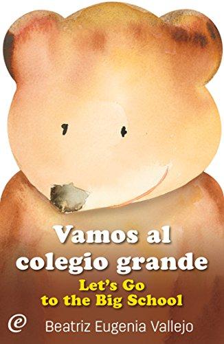 Vamos al colegio grande / Let's Go to the Big School (Spanish Edition)