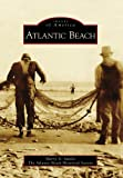 Atlantic Beach, Sherry A. Suttles and Atlantic Beach Historical Society, 0738568201