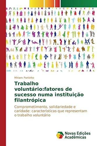 Trabalho voluntário: fatores de sucesso numa instituição filantrópica (Portuguese Edition) PDF ePub ebook