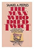 The Man Who Died Twice, Samuel Peeples, 0399117776