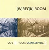 Wreck Room Safe House Sampler Vol. 3