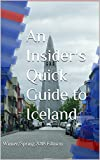 An Insider's Quick Guide to Iceland