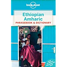 Lonely Planet Ethiopian Amharic Phrasebook & Dictionary 4th Ed.: 4th Edition