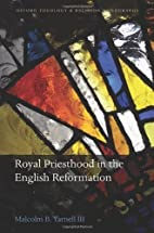 Royal Priesthood in the English Reformation…