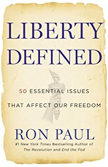 Liberty Defined: 50 Essential Issues That Affect Our Freedom by [Paul, Ron]