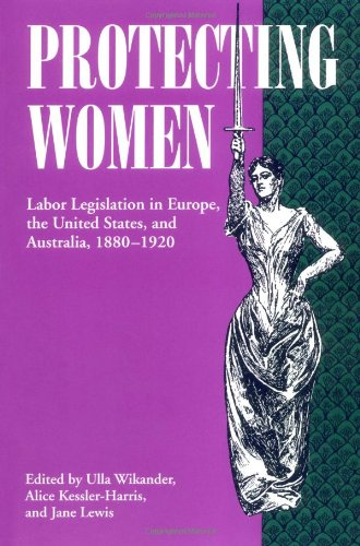 Pdf Law Protecting Women: Labor Legislation in Europe, the United States, and Australia, 1880-1920