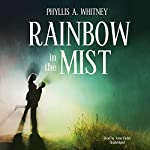 Rainbow in the Mist | Phyllis A. Whitney