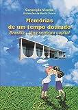 capa de Memórias de um tempo dourado: Brasília - Uma senhora capital