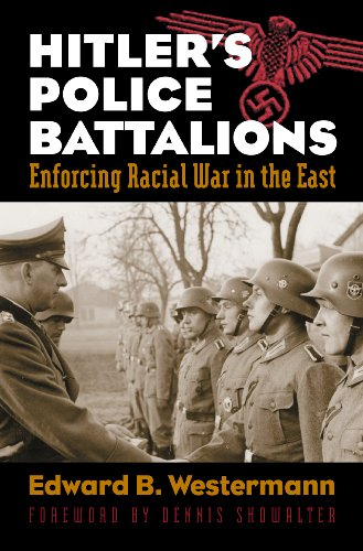 Hitler's Police Battalions: Enforcing Racial War in the East (Modern War Studies)