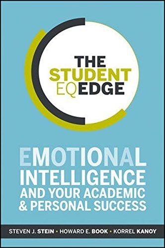 The Student EQ Edge: Emotional Intelligence and Your Academic and Personal Success by Steven J. Stein (2013-02-11)