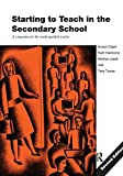 img - for Starting to Teach in the Secondary School: A Companion for the Newly Qualified Teacher book / textbook / text book