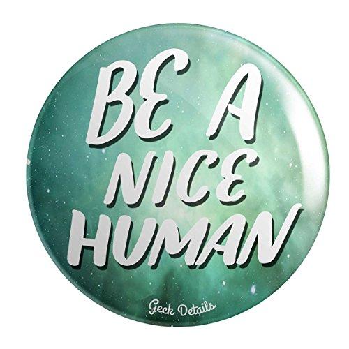 Nice Pinback Button - Geek Details Be A Nice Human Pinback Button