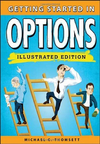 Read Online By Michael C. Thomsett - Getting Started in Options (Illustrated Edition) (2013-03-19) [Paperback] pdf