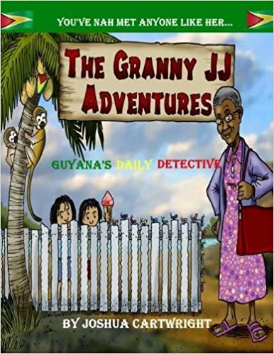 The Granny JJ Adventures: Guyana's Daily Detective: Volume 1