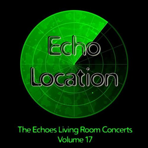 living room concerts. Echo Location  The Echoes Living Room Concerts Vol 17 Amazon com