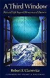 A Third Window: Natural Life beyond Newton and Darwin