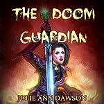 The Doom Guardian: Chronicles of Cambrea | Julie Ann Dawson