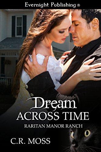 Dream Across Time (Raritan Manor Ranch Book 1)