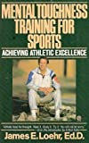 Mental Toughness Training for Sports: Achieving Athletic Excellence (Plume)