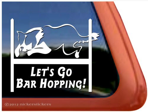 Let's Go Bar Hopping! ~ Agility Dog Agility Border Collie Vinyl Window Decal Sticker (Agility Border Collies)