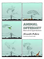 Animal Internet: Nature and the Digital Revolution
