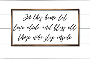 in This Home Let Love Abide Wood Funny Sign Bless Wood Funny Sign Christian Wood Funny Sign Prayer Wood Funny Sign Entry Funny Sign Wood Funny Sign Farmhouse Style Wood Funny Sign Wood Funny Sign