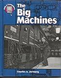 The Big Machines, Charles A. Jortberg, 1562397257