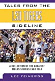 Tales from the LSU Tigers Sideline, Lee Feinswog, 1613214073