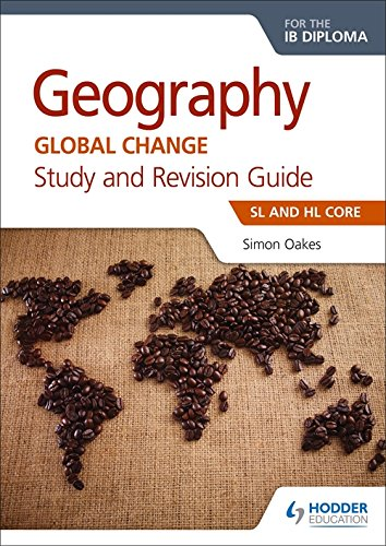 Hl Core - Geography for the IB Diploma Study and Revision Guide SL Core: SL and HL Core