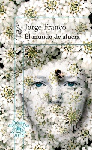 El mundo de afuera (Spanish Edition) [Jorge Franco] (Tapa Blanda)