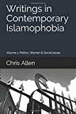 Writings in Contemporary Islamophobia: Volume 1: Politics, Women & Social Issues