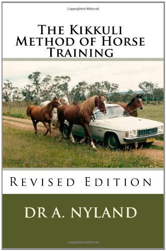 The Kikkuli Method of Horse Training by A. Nyland (2008-05-03)