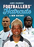 Footballers´ Haircuts - A New History