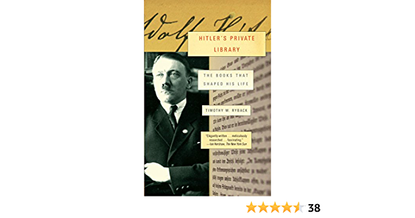 Hitlers Private Library: The Books That Shaped His Life ...