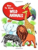 How to Draw Wild Animals, Anne Simpson, 0816724822