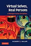 Virtual Selves, Real Persons : A Dialogue across Disciplines, Hallam, Richard S., 1107404223