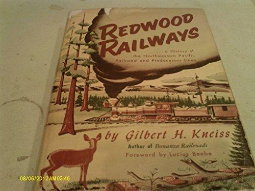 Pacific Northwestern Railroad (Redwood Railways: A History of the Northwestern Pacific Railroad and Predecessor Lines)
