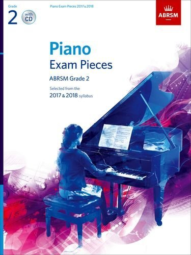 Piano Exam Pieces 2017 & 2018, Grade 2, With CD: Selected From The 2017 & 2018 Syllabus (ABRSM Exam Pieces)