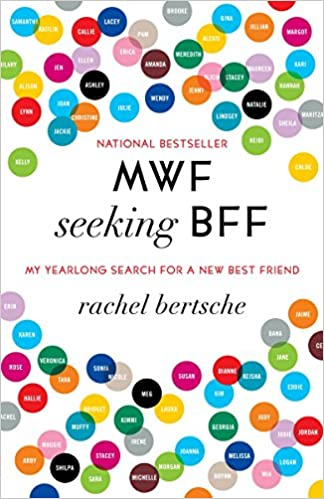 mwf seeking bff my yearlong search for a new best friend rachel
