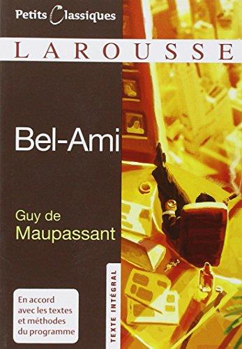 Bel-Ami (Petits Classiques Larousse Texte Integral) (French Edition)