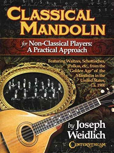 (Classical Mandolin: For Non-Classical Players: A Practical Approach)