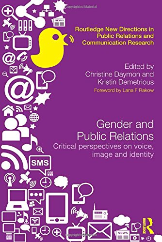 Gender and Public Relations: Critical Perspectives on Voice, Image and Identity (Routledge New Directions in Public Rela