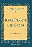 Amazon / Forgotten Books: Rare Plants and Seeds Classic Reprint (Rose Side Gardens)