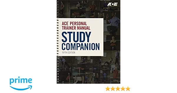 ace personal trainer manual 5th edition pdf ACE Personal Trainer Manual Study Companion Fifth Edition: American ...