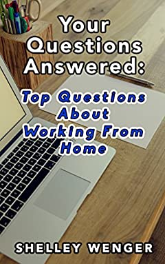 Your Questions Answered:Top Questions About Working From Home