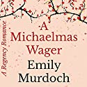 A Michaelmas Wager Audiobook by Emily Murdoch Narrated by Virginia Ferguson