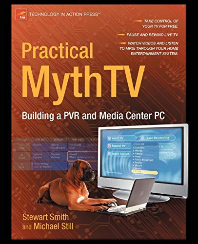 Practical MythTV: Building a PVR and Media Center PC (Pvr Software)