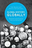 Global History, Globally: Research and Practice around the World