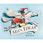 Ada's Ideas: The Story of Ada Lovelace, the World's First Computer Programmer | Fiona Robinson